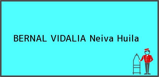 Teléfono, Dirección y otros datos de contacto para BERNAL VIDALIA, Neiva, Huila, Colombia