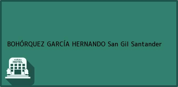 Teléfono, Dirección y otros datos de contacto para BOHÓRQUEZ GARCÍA HERNANDO, San Gil, Santander, Colombia
