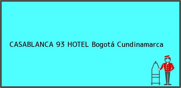 Teléfono, Dirección y otros datos de contacto para CASABLANCA 93 HOTEL, Bogotá, Cundinamarca, Colombia