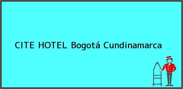 Teléfono, Dirección y otros datos de contacto para CITE HOTEL, Bogotá, Cundinamarca, Colombia