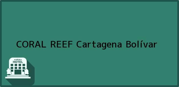 Teléfono, Dirección y otros datos de contacto para CORAL REEF, Cartagena, Bolívar, Colombia