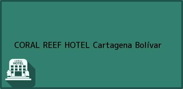Teléfono, Dirección y otros datos de contacto para CORAL REEF HOTEL, Cartagena, Bolívar, Colombia