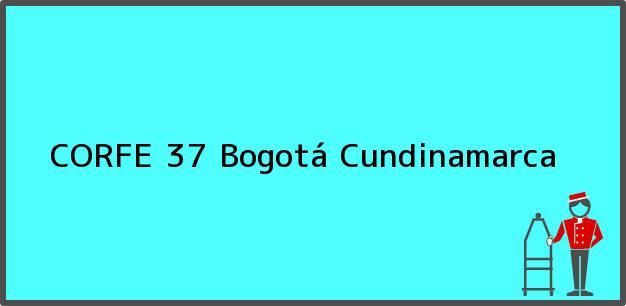 Teléfono, Dirección y otros datos de contacto para CORFE 37, Bogotá, Cundinamarca, Colombia
