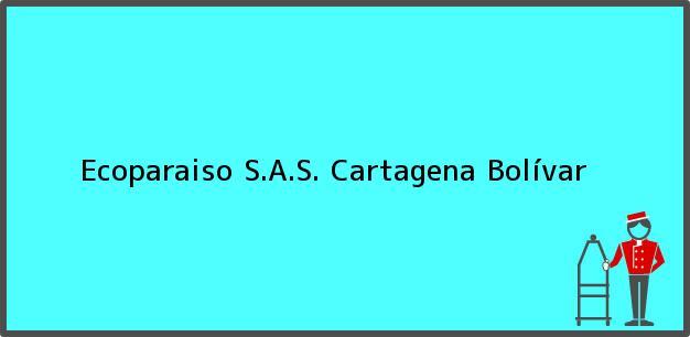 Teléfono, Dirección y otros datos de contacto para Ecoparaiso S.A.S., Cartagena, Bolívar, Colombia