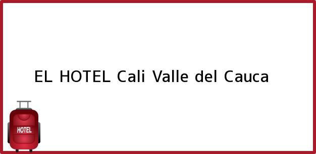 Teléfono, Dirección y otros datos de contacto para EL HOTEL, Cali, Valle del Cauca, Colombia