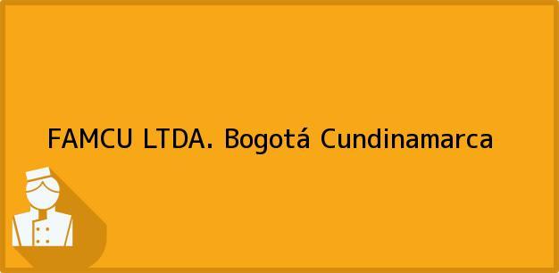 Teléfono, Dirección y otros datos de contacto para FAMCU LTDA., Bogotá, Cundinamarca, Colombia