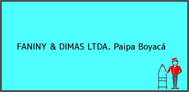 Teléfono, Dirección y otros datos de contacto para FANINY & DIMAS LTDA., Paipa, Boyacá, Colombia