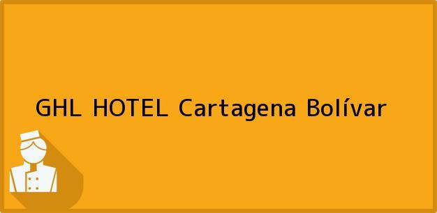 Teléfono, Dirección y otros datos de contacto para GHL HOTEL, Cartagena, Bolívar, Colombia