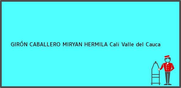 Teléfono, Dirección y otros datos de contacto para GIRÓN CABALLERO MIRYAN HERMILA, Cali, Valle del Cauca, Colombia