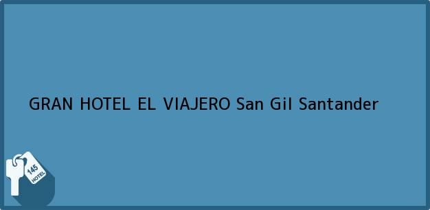 Teléfono, Dirección y otros datos de contacto para GRAN HOTEL EL VIAJERO, San Gil, Santander, Colombia