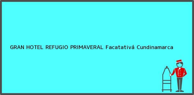Teléfono, Dirección y otros datos de contacto para GRAN HOTEL REFUGIO PRIMAVERAL, Facatativá, Cundinamarca, Colombia