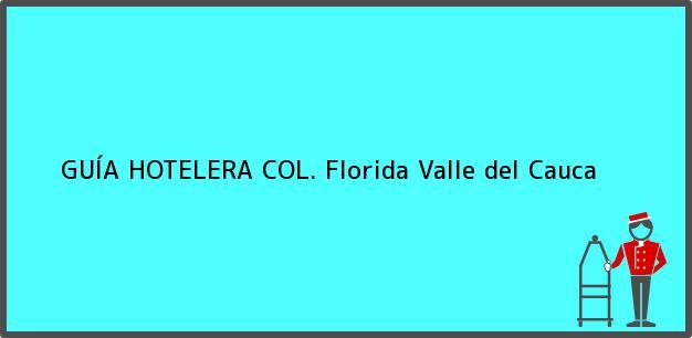 Teléfono, Dirección y otros datos de contacto para GUÍA HOTELERA COL., Florida, Valle del Cauca, Colombia