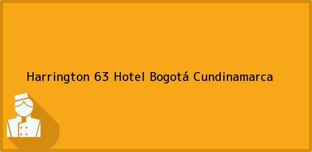 Teléfono, Dirección y otros datos de contacto para Harrington 63 Hotel, Bogotá, Cundinamarca, Colombia