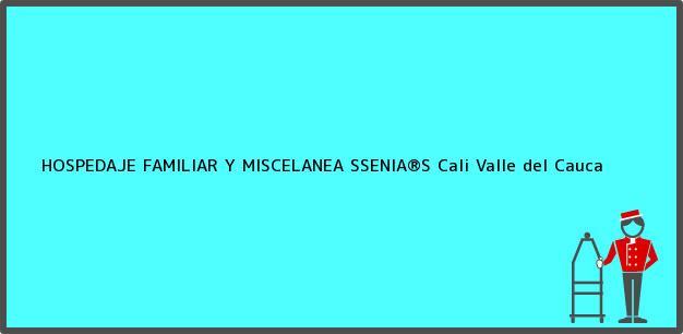Teléfono, Dirección y otros datos de contacto para HOSPEDAJE FAMILIAR Y MISCELANEA SSENIA®S, Cali, Valle del Cauca, Colombia