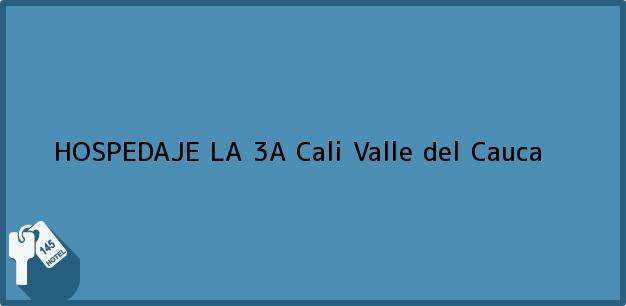 Teléfono, Dirección y otros datos de contacto para HOSPEDAJE LA 3A, Cali, Valle del Cauca, Colombia