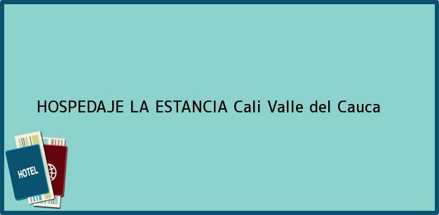 Teléfono, Dirección y otros datos de contacto para HOSPEDAJE LA ESTANCIA, Cali, Valle del Cauca, Colombia