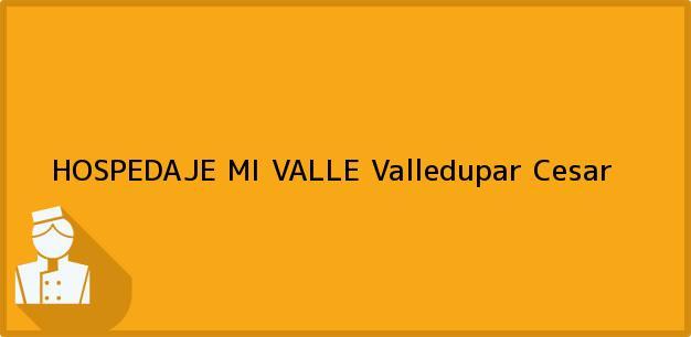 Teléfono, Dirección y otros datos de contacto para HOSPEDAJE MI VALLE, Valledupar, Cesar, Colombia