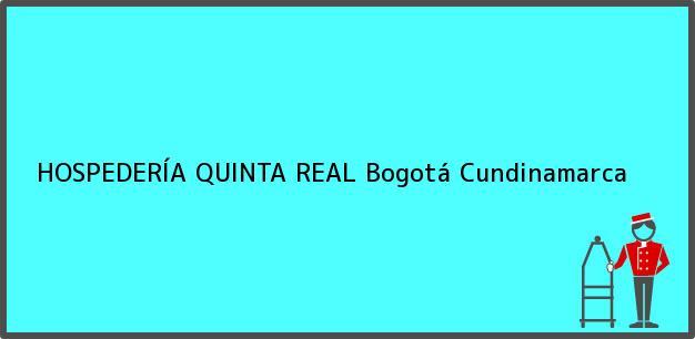Teléfono, Dirección y otros datos de contacto para HOSPEDERÍA QUINTA REAL, Bogotá, Cundinamarca, Colombia