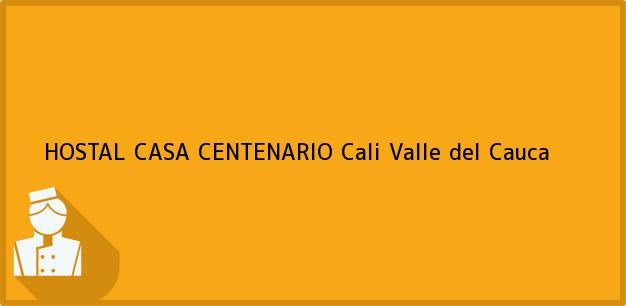 Teléfono, Dirección y otros datos de contacto para HOSTAL CASA CENTENARIO, Cali, Valle del Cauca, Colombia