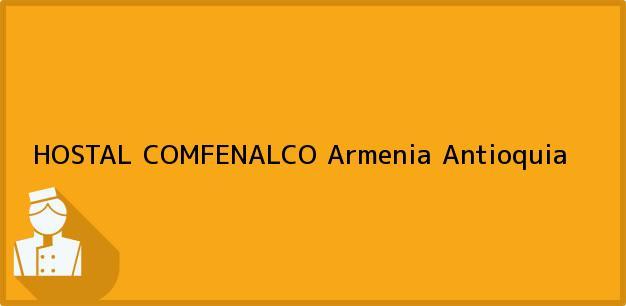 Teléfono, Dirección y otros datos de contacto para HOSTAL COMFENALCO, Armenia, Antioquia, Colombia