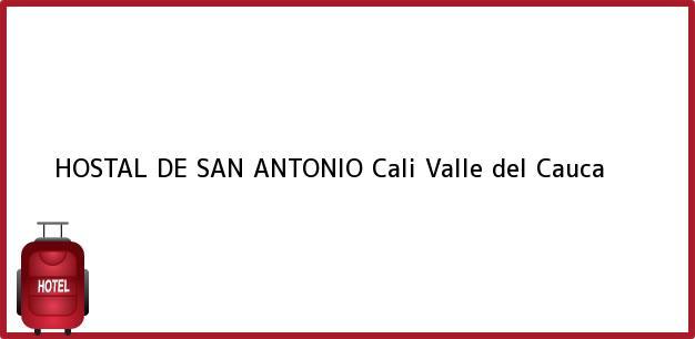Teléfono, Dirección y otros datos de contacto para HOSTAL DE SAN ANTONIO, Cali, Valle del Cauca, Colombia