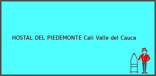 Teléfono, Dirección y otros datos de contacto para HOSTAL DEL PIEDEMONTE, Cali, Valle del Cauca, Colombia