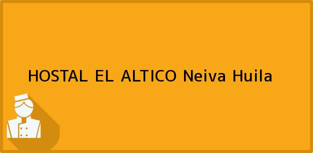 Teléfono, Dirección y otros datos de contacto para HOSTAL EL ALTICO, Neiva, Huila, Colombia