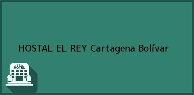 Teléfono, Dirección y otros datos de contacto para HOSTAL EL REY, Cartagena, Bolívar, Colombia