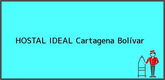 Teléfono, Dirección y otros datos de contacto para HOSTAL IDEAL, Cartagena, Bolívar, Colombia