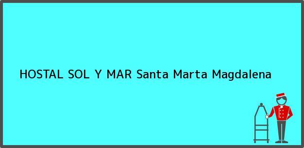 Teléfono, Dirección y otros datos de contacto para HOSTAL SOL Y MAR, Santa Marta, Magdalena, Colombia