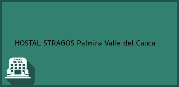 Teléfono, Dirección y otros datos de contacto para HOSTAL STRAGOS, Palmira, Valle del Cauca, Colombia