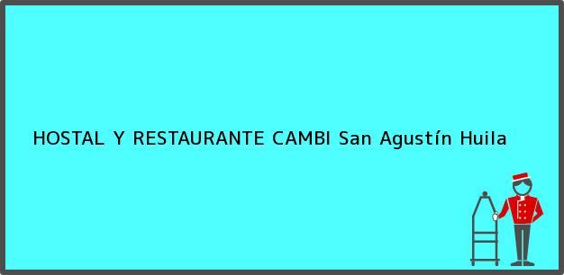 Teléfono, Dirección y otros datos de contacto para HOSTAL Y RESTAURANTE CAMBI, San Agustín, Huila, Colombia