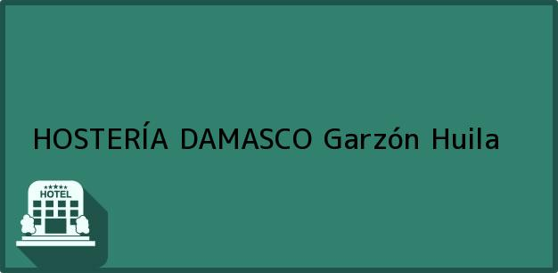 Teléfono, Dirección y otros datos de contacto para HOSTERÍA DAMASCO, Garzón, Huila, Colombia