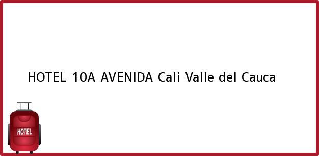 Teléfono, Dirección y otros datos de contacto para HOTEL 10A AVENIDA, Cali, Valle del Cauca, Colombia