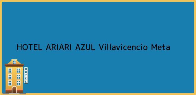 Teléfono, Dirección y otros datos de contacto para HOTEL ARIARI AZUL, Villavicencio, Meta, Colombia