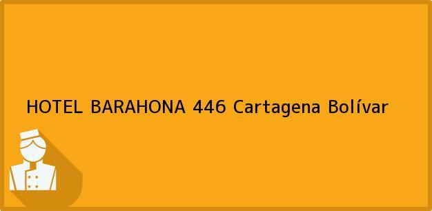 Teléfono, Dirección y otros datos de contacto para HOTEL BARAHONA 446, Cartagena, Bolívar, Colombia