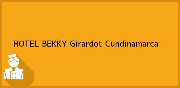 Teléfono, Dirección y otros datos de contacto para HOTEL BEKKY, Girardot, Cundinamarca, Colombia