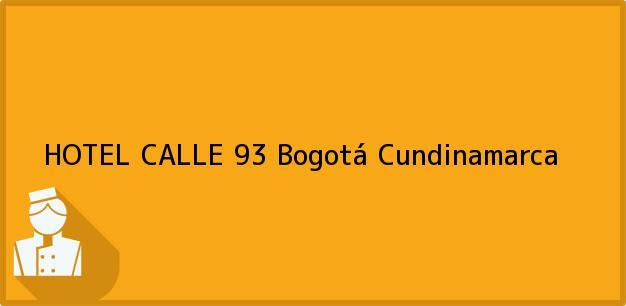 Teléfono, Dirección y otros datos de contacto para HOTEL CALLE 93, Bogotá, Cundinamarca, Colombia