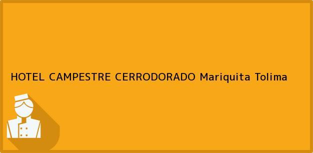 Teléfono, Dirección y otros datos de contacto para HOTEL CAMPESTRE CERRODORADO, Mariquita, Tolima, Colombia