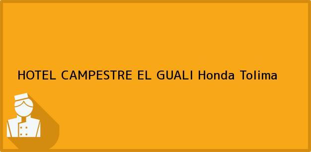 Teléfono, Dirección y otros datos de contacto para HOTEL CAMPESTRE EL GUALI, Honda, Tolima, Colombia