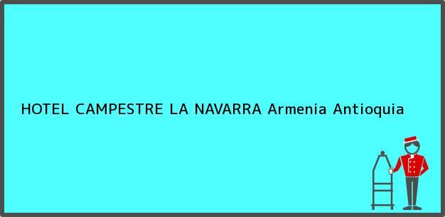 Teléfono, Dirección y otros datos de contacto para HOTEL CAMPESTRE LA NAVARRA, Armenia, Antioquia, Colombia