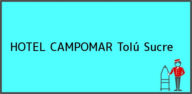 Teléfono, Dirección y otros datos de contacto para HOTEL CAMPOMAR, Tolú, Sucre, Colombia