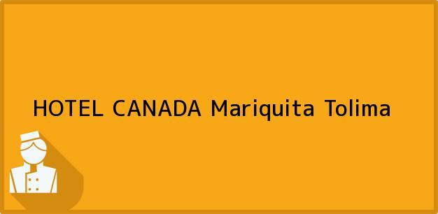Teléfono, Dirección y otros datos de contacto para HOTEL CANADA, Mariquita, Tolima, Colombia