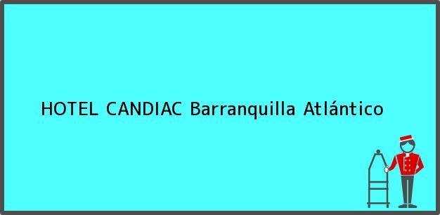 Teléfono, Dirección y otros datos de contacto para HOTEL CANDIAC, Barranquilla, Atlántico, Colombia