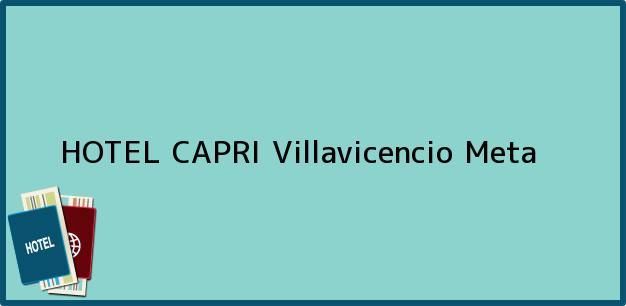 Teléfono, Dirección y otros datos de contacto para HOTEL CAPRI, Villavicencio, Meta, Colombia