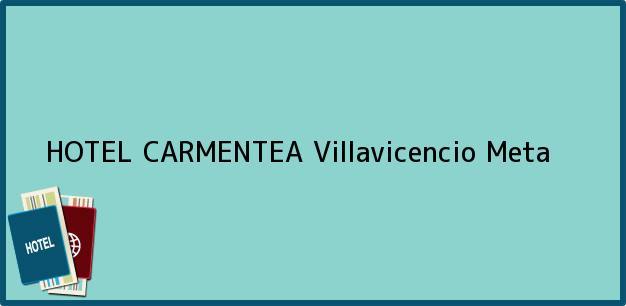 Teléfono, Dirección y otros datos de contacto para HOTEL CARMENTEA, Villavicencio, Meta, Colombia