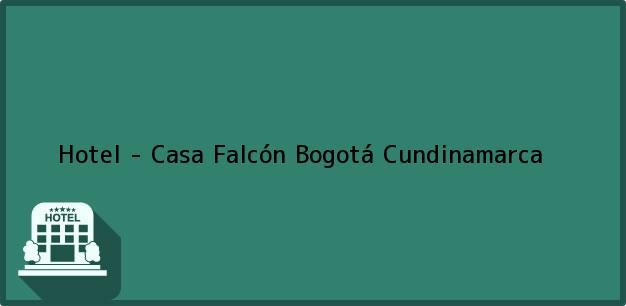 Teléfono, Dirección y otros datos de contacto para Hotel - Casa Falcón, Bogotá, Cundinamarca, Colombia