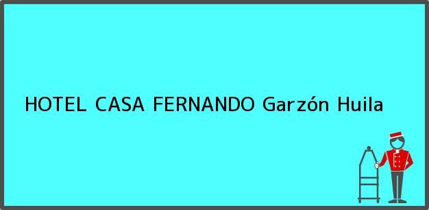 Teléfono, Dirección y otros datos de contacto para HOTEL CASA FERNANDO, Garzón, Huila, Colombia