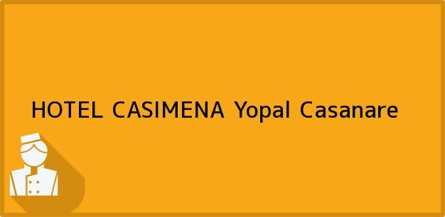 Teléfono, Dirección y otros datos de contacto para HOTEL CASIMENA, Yopal, Casanare, Colombia