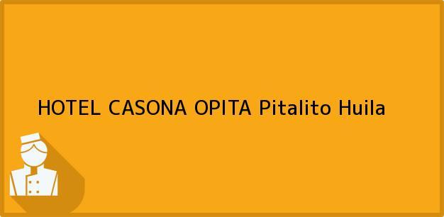 Teléfono, Dirección y otros datos de contacto para HOTEL CASONA OPITA, Pitalito, Huila, Colombia